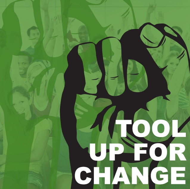 Tool up for change