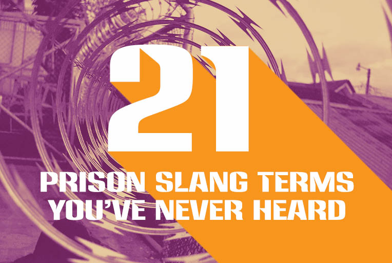 21 Prison Slang Terms You've Never Heard