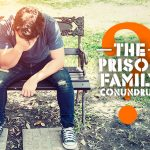 The Prison Family Conundrum