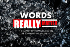 Words Really Matter – The Impact of terminology on the formerly incarcerated